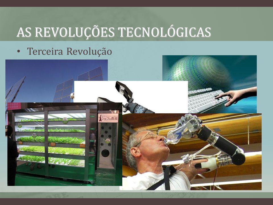 AS REVOLUÇÕES TECNOLÓGICAS Terceira Revolução
