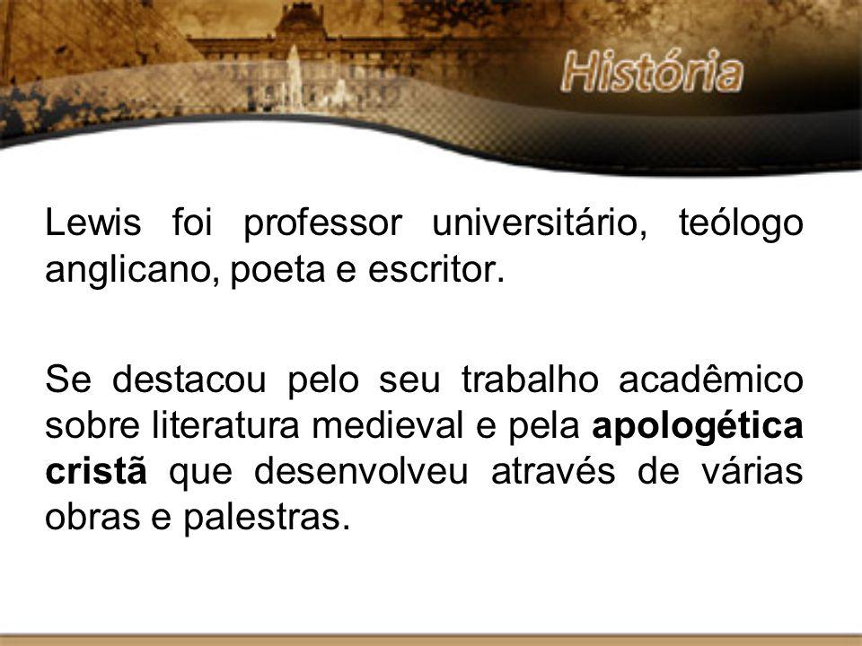 Lewis foi professor universitário, teólogo anglicano, poeta e escritor. Se destacou pelo seu trabalho acadêmico sobre literatura medieval e pela apolo