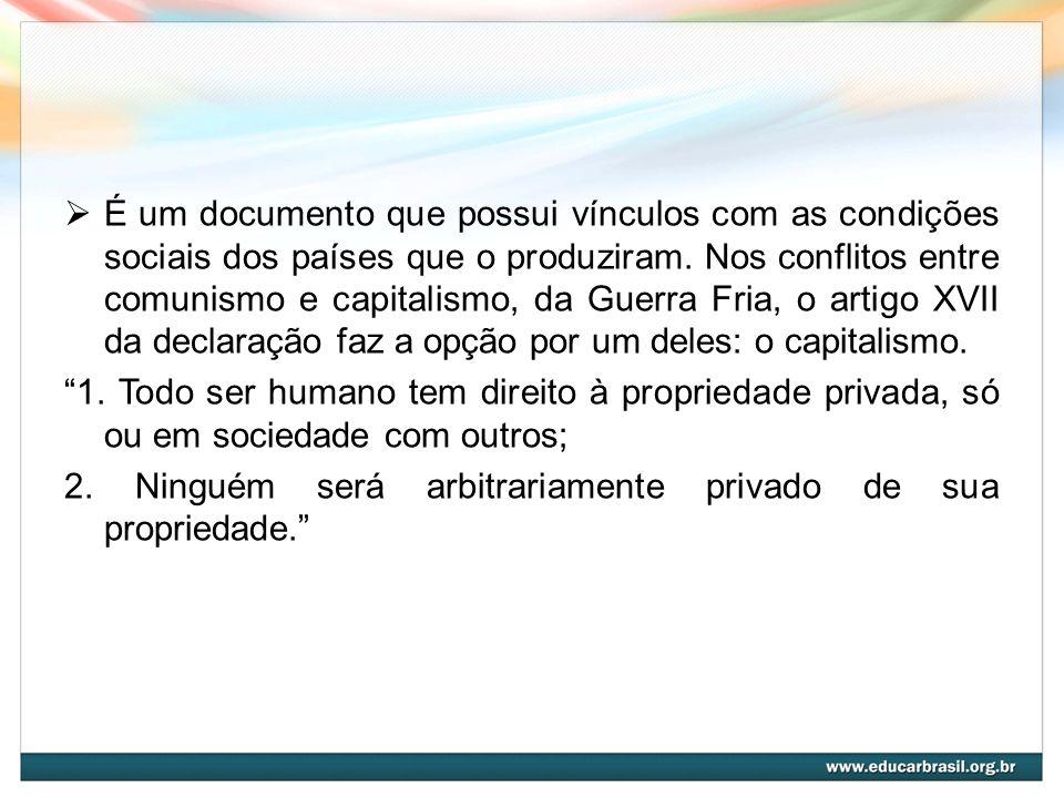 É um documento que possui vínculos com as condições sociais dos países que o produziram. Nos conflitos entre comunismo e capitalismo, da Guerra Fria,