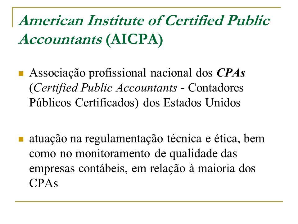 American Institute of Certified Public Accountants (AICPA) Associação profissional nacional dos CPAs (Certified Public Accountants - Contadores Públic