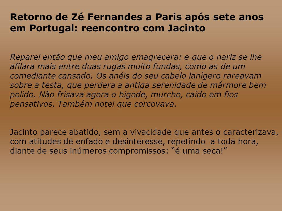 Retorno de Zé Fernandes a Paris após sete anos em Portugal: reencontro com Jacinto Reparei então que meu amigo emagrecera: e que o nariz se lhe afilar