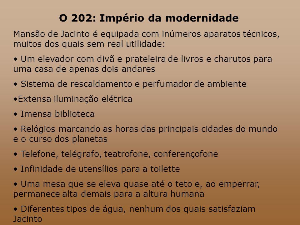 O 202: Império da modernidade Mansão de Jacinto é equipada com inúmeros aparatos técnicos, muitos dos quais sem real utilidade: Um elevador com divã e