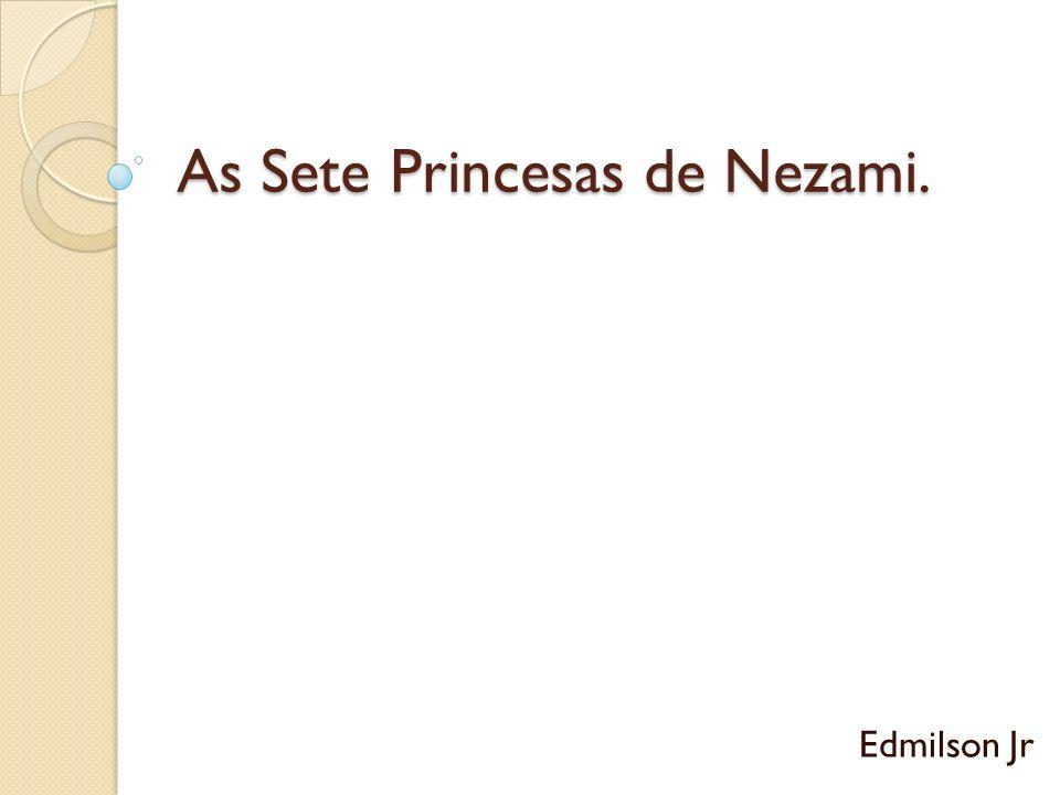 Roteiro: Um pouco sobre Nezami.Introdução à obra.