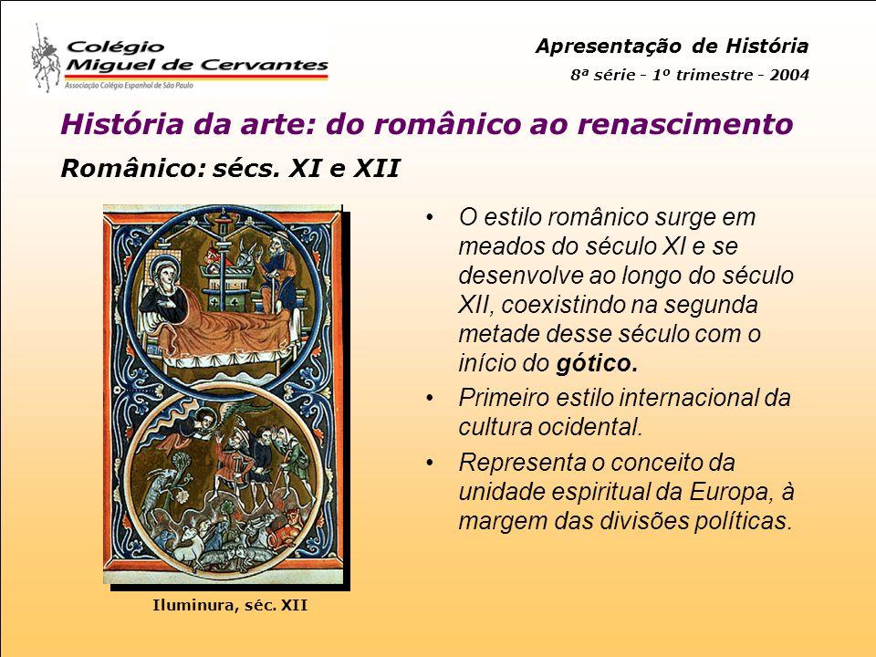 Apresentação de História 8ª série - 1º trimestre - 2004 História da arte: do românico ao renascimento Observe as figuras: