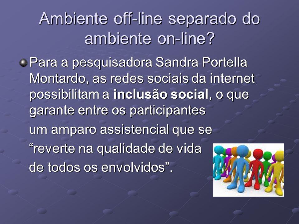 Ambiente off-line separado do ambiente on-line? Para a pesquisadora Sandra Portella Montardo, as redes sociais da internet possibilitam a inclusão soc