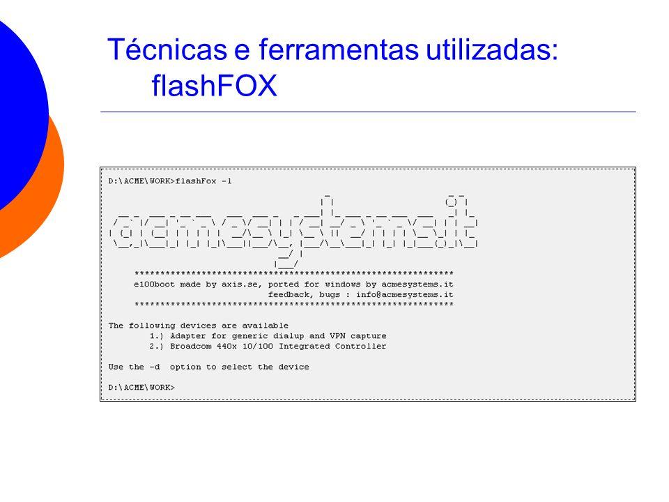 Técnicas e ferramentas utilizadas: flashFOX