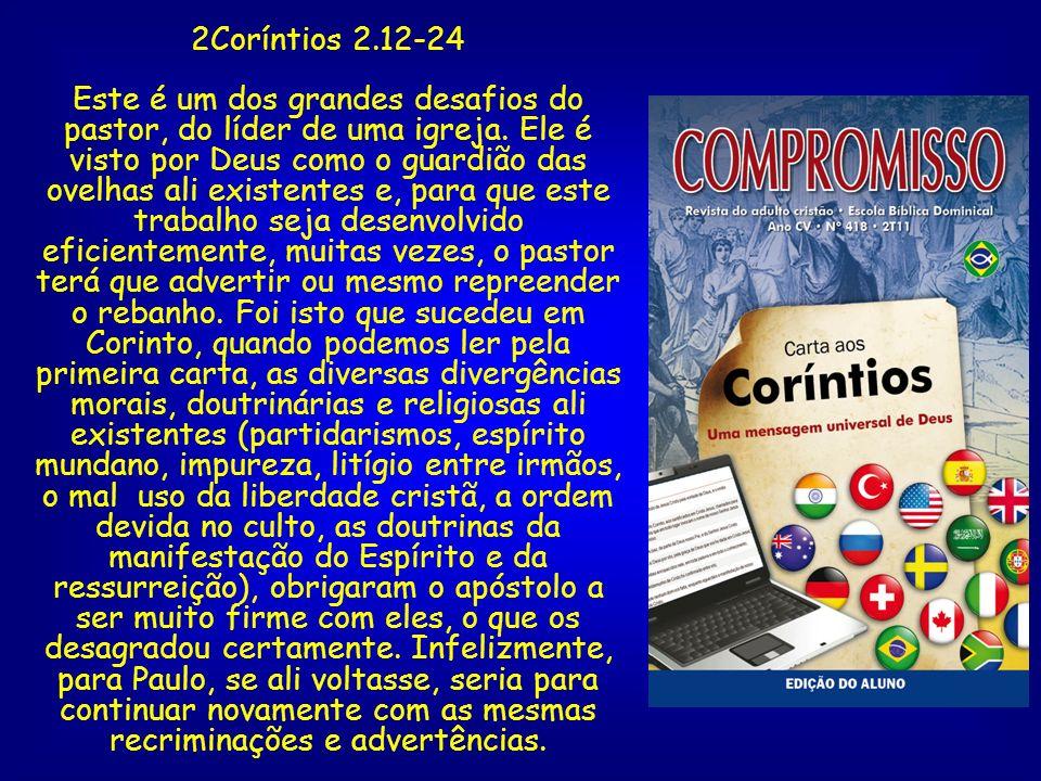 2Coríntios 2.12-24 Este é um dos grandes desafios do pastor, do líder de uma igreja. Ele é visto por Deus como o guardião das ovelhas ali existentes e