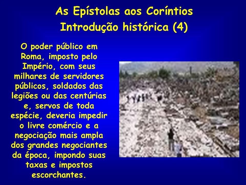As Epístolas aos Coríntios Introdução histórica (5) É para uma cidade como esta que Paulo vai escrever duas cartas.