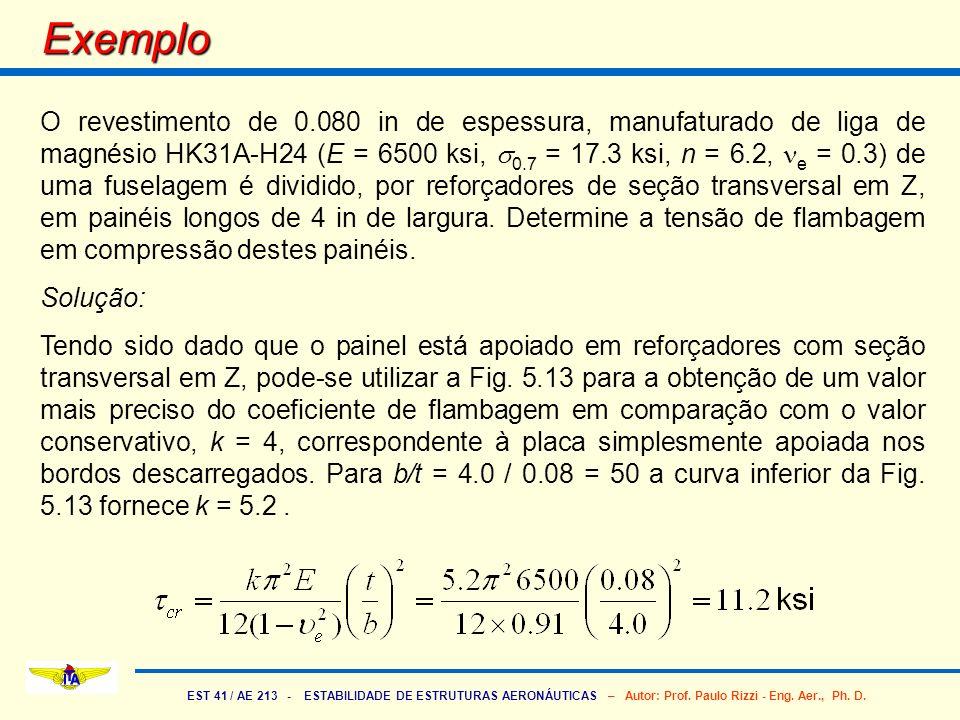 EST 41 / AE 213 - ESTABILIDADE DE ESTRUTURAS AERONÁUTICAS – Autor: Prof. Paulo Rizzi - Eng. Aer., Ph. D. Exemplo O revestimento de 0.080 in de espessu