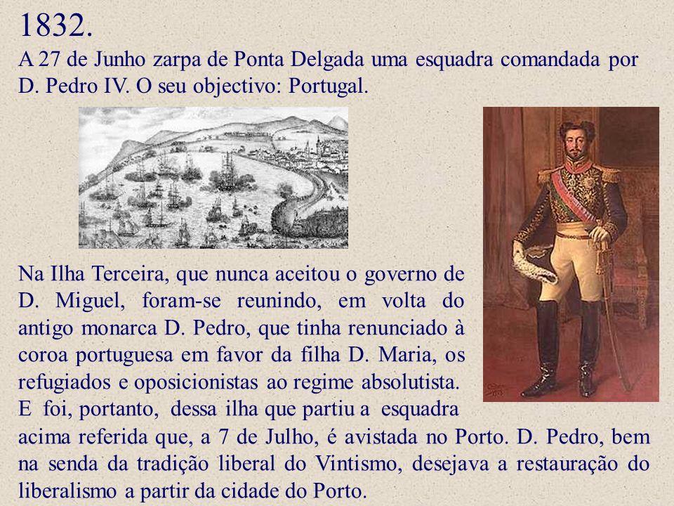 Na Ilha Terceira, que nunca aceitou o governo de D. Miguel, foram-se reunindo, em volta do antigo monarca D. Pedro, que tinha renunciado à coroa portu