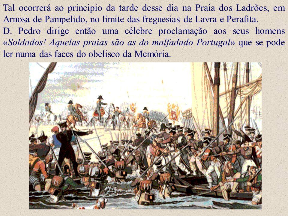 Tal ocorrerá ao principio da tarde desse dia na Praia dos Ladrões, em Arnosa de Pampelido, no limite das freguesias de Lavra e Perafita. D. Pedro diri