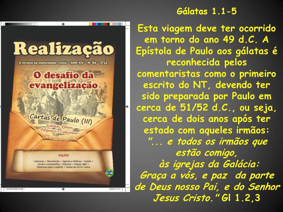 Gálatas 1.6-12 O grande problema até hoje, quando igrejas são criadas em regiões adversas ou onde ainda não havia trabalho evangélico é o da manutenção da atuação dela dentro dos princípios em que e para que foram criadas.