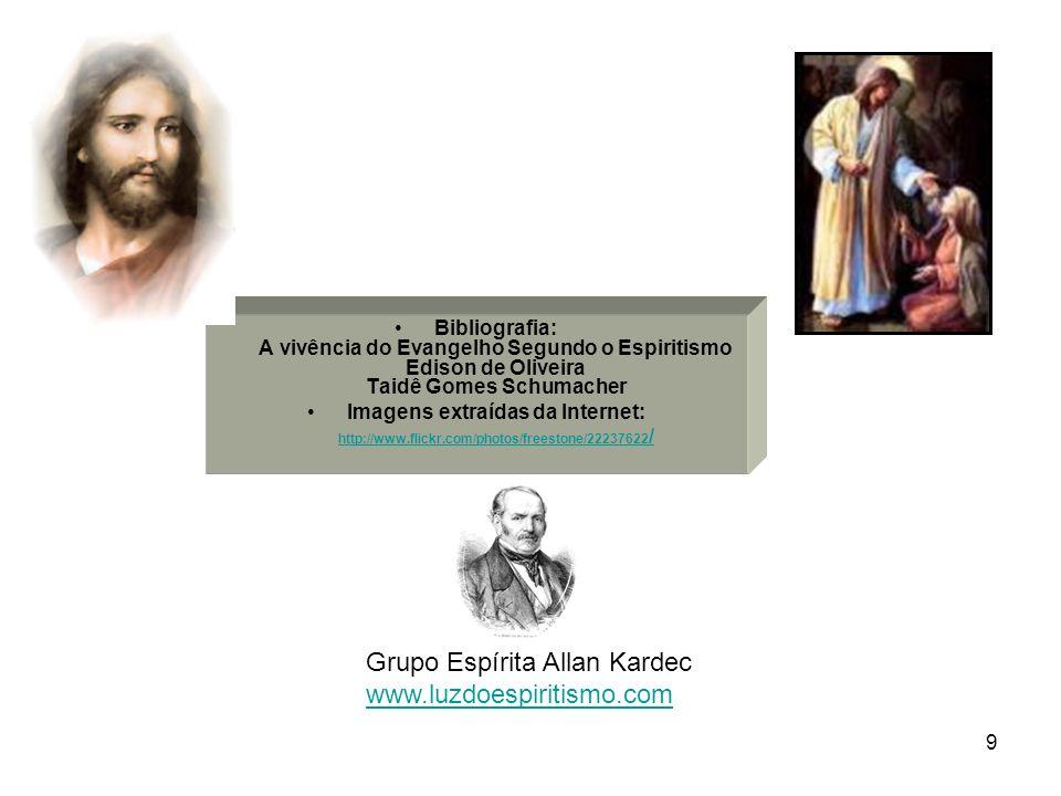 9 Bibliografia: A vivência do Evangelho Segundo o Espiritismo Edison de Oliveira Taidê Gomes Schumacher Imagens extraídas da Internet: http://www.flic