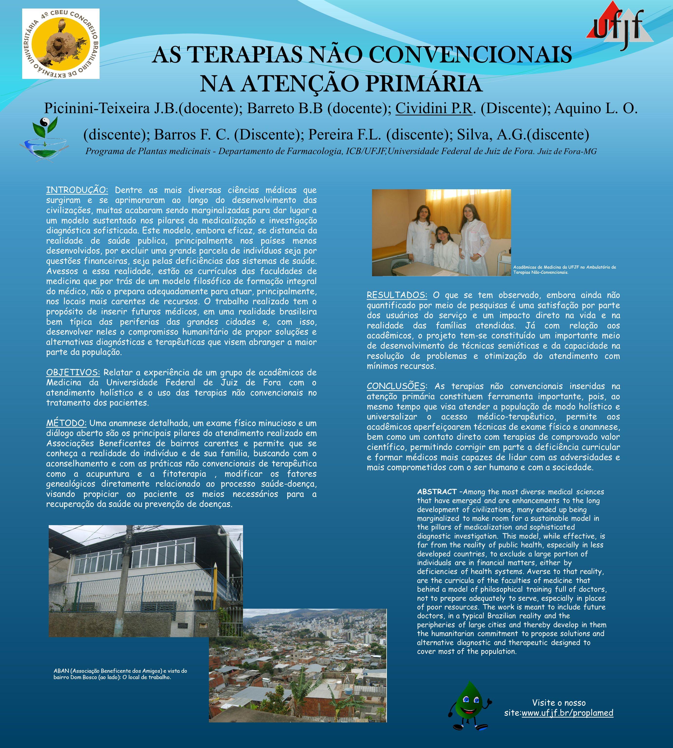 AS TERAPIAS NÃO CONVENCIONAIS NA ATENÇÃO PRIMÁRIA Picinini-Teixeira J.B.(docente); Barreto B.B (docente); Cividini P.R.