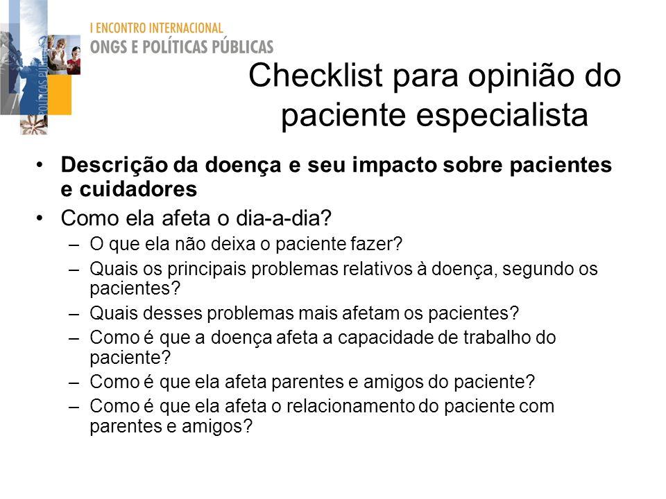 Checklist para opinião do paciente especialista Descrição da doença e seu impacto sobre pacientes e cuidadores Como ela afeta o dia-a-dia? –O que ela