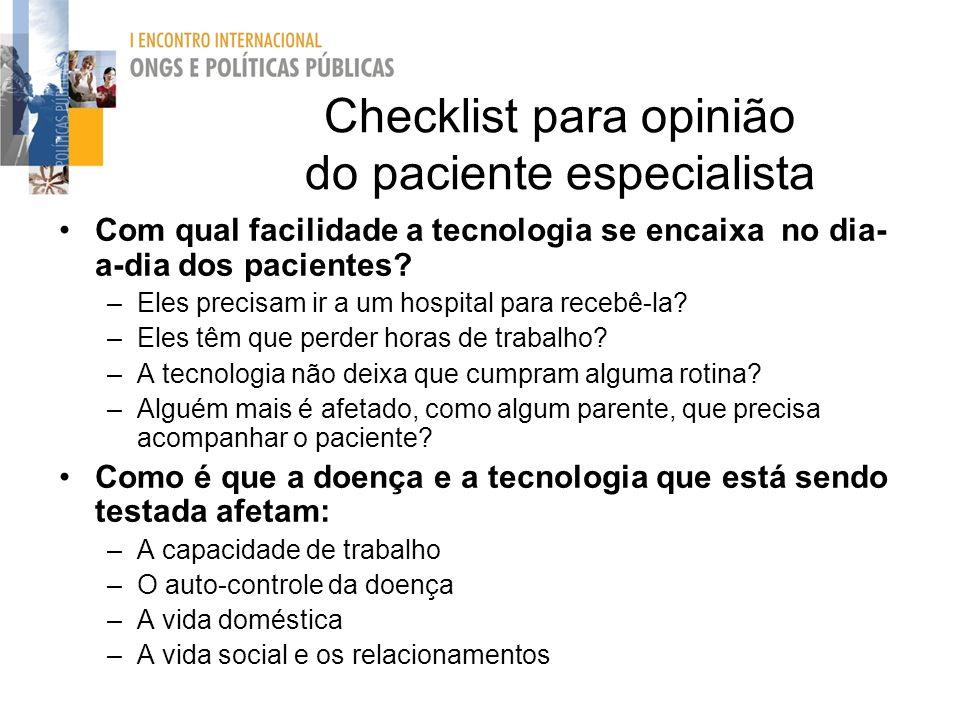 Checklist para opinião do paciente especialista Com qual facilidade a tecnologia se encaixa no dia- a-dia dos pacientes? –Eles precisam ir a um hospit