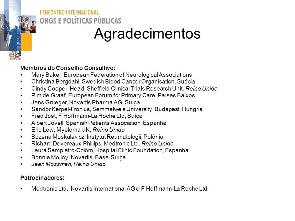 Agradecimentos Membros do Conselho Consultivo: Mary Baker, European Federation of Neurological Associations Christina Bergdahl, Swedish Blood Cancer O