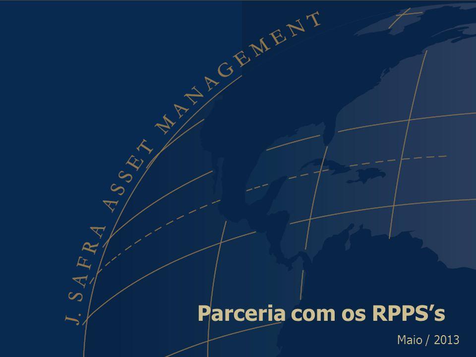 Parceria com os RPPSs Fevereiro / 2013 Parceria com os RPPSs Maio / 2013 J.