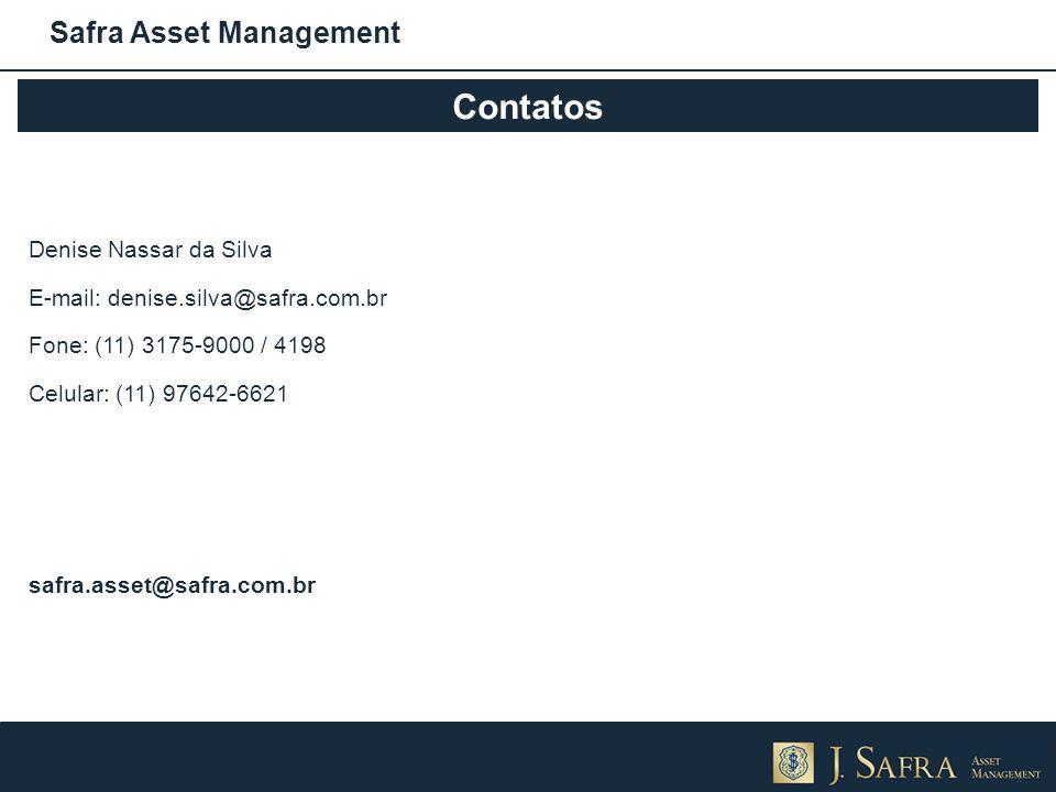 Safra Asset Management Contatos Denise Nassar da Silva E-mail: denise.silva@safra.com.br Fone: (11) 3175-9000 / 4198 Celular: (11) 97642-6621 safra.as