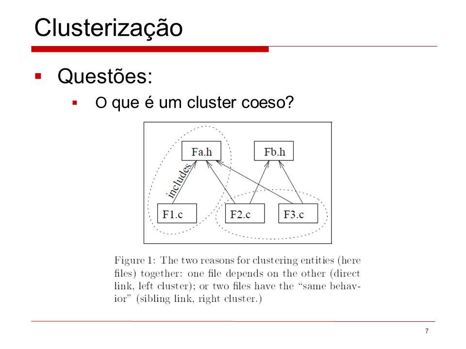 Clusterização Questões: O que é um cluster coeso 7