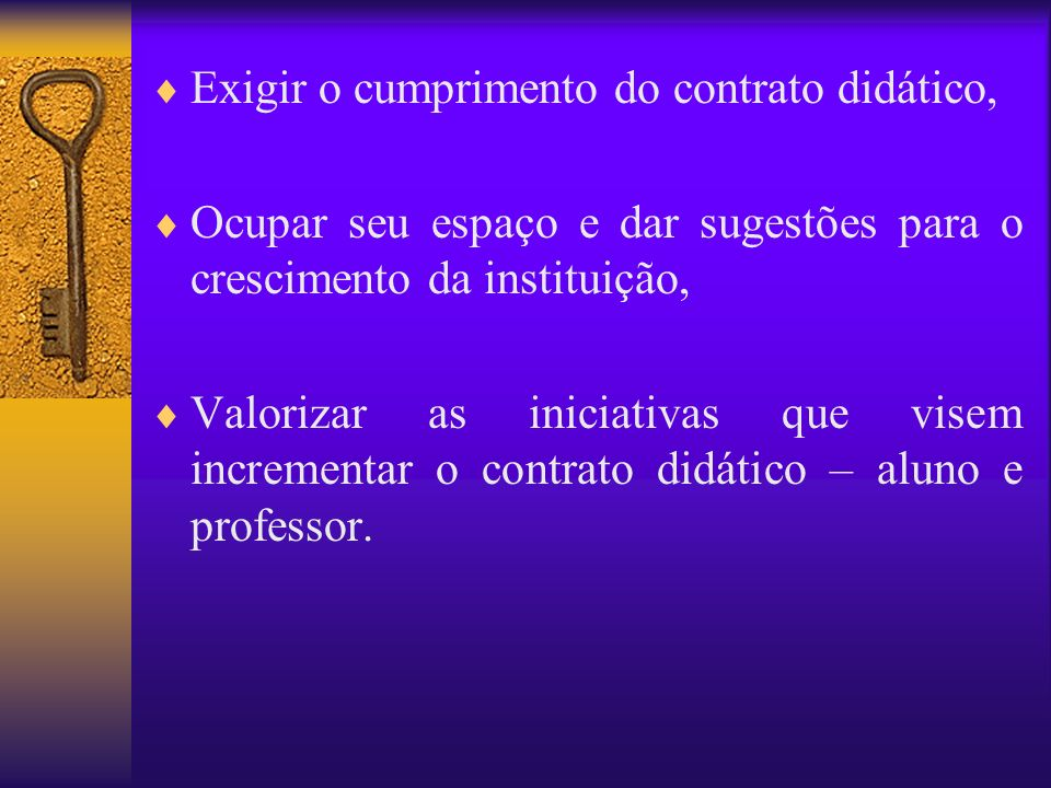 Adotar posturas de civilidade, Assumir com seriedade seu ofício de aluno no contrato didático, Conquistar a maturidade pessoal e intelectual,