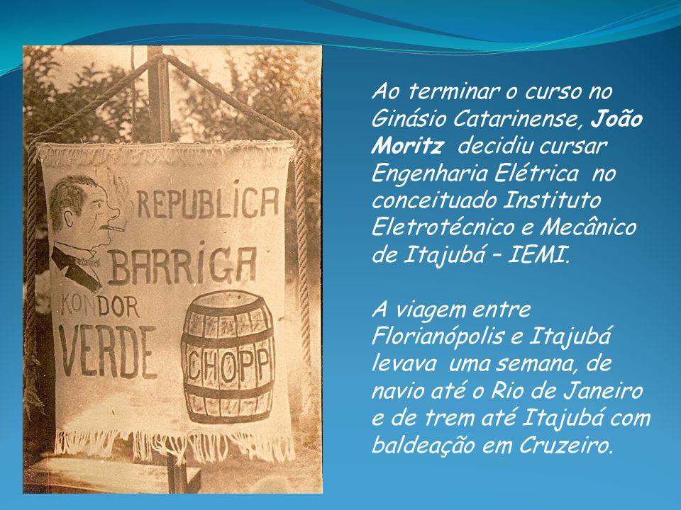 Ao terminar o curso no Ginásio Catarinense, João Moritz decidiu cursar Engenharia Elétrica no conceituado Instituto Eletrotécnico e Mecânico de Itajub