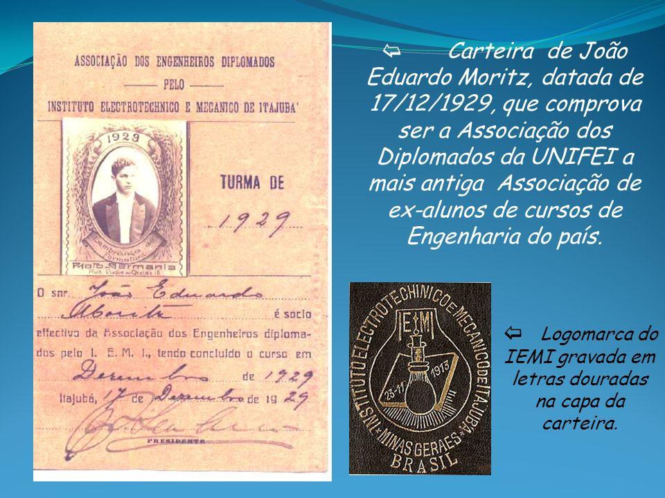 Carteira de João Eduardo Moritz, datada de 17/12/1929, que comprova ser a Associação dos Diplomados da UNIFEI a mais antiga Associação de ex-alunos de