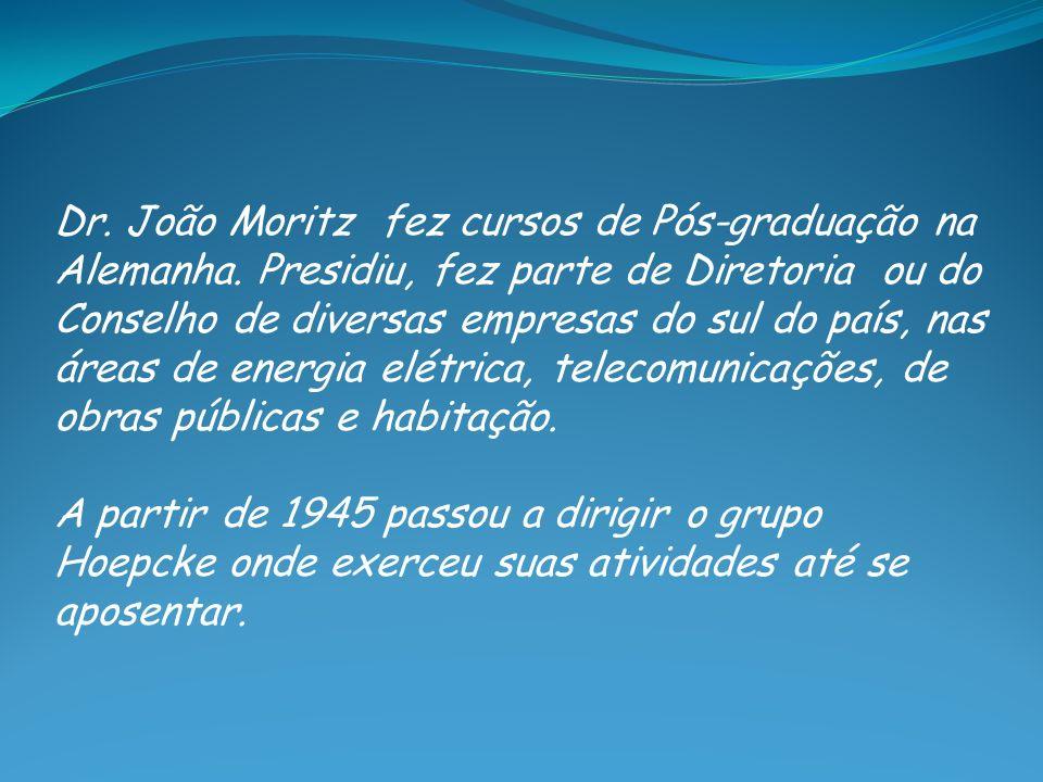 Dr. João Moritz fez cursos de Pós-graduação na Alemanha. Presidiu, fez parte de Diretoria ou do Conselho de diversas empresas do sul do país, nas área