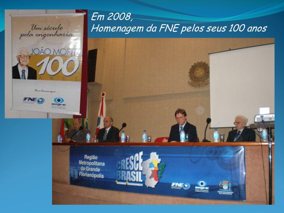 Em 2008, Homenagem da FNE pelos seus 100 anos