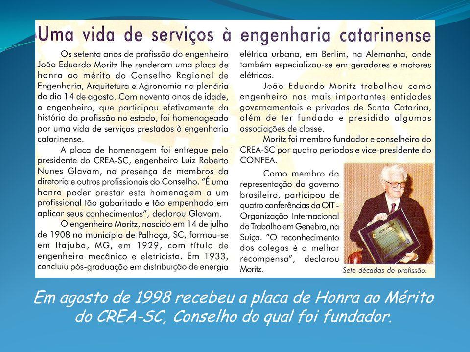 Em agosto de 1998 recebeu a placa de Honra ao Mérito do CREA-SC, Conselho do qual foi fundador.