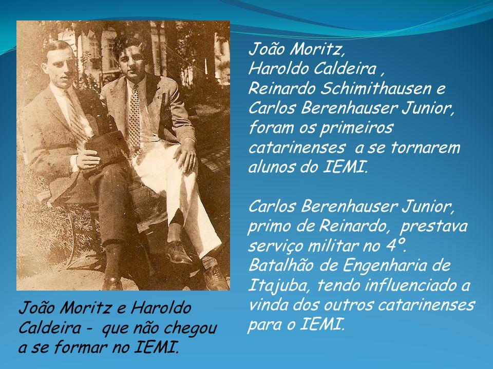 João Moritz, Haroldo Caldeira, Reinardo Schimithausen e Carlos Berenhauser Junior, foram os primeiros catarinenses a se tornarem alunos do IEMI. Carlo