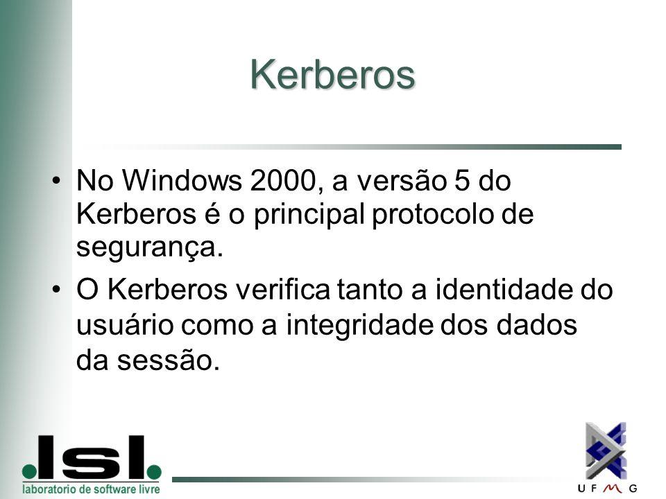 Kerberos No Windows 2000, a versão 5 do Kerberos é o principal protocolo de segurança.