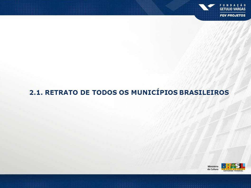 2.1. RETRATO DOS MUNICÍPIOS BRASILEIROS