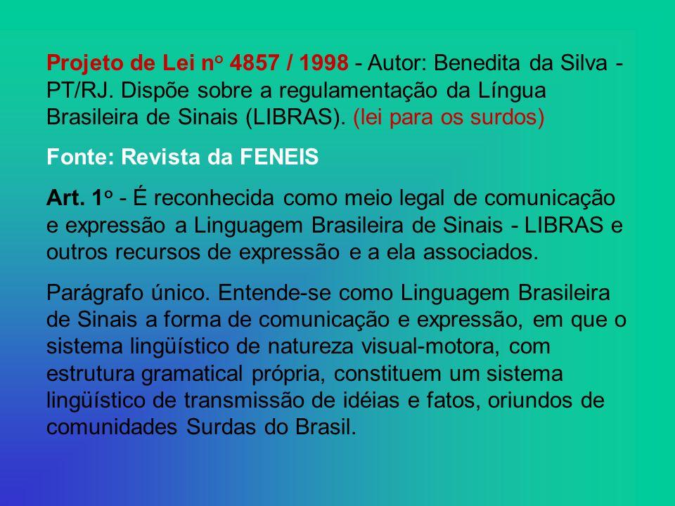 Projeto de Lei n o 4857 / 1998 - Autor: Benedita da Silva - PT/RJ.