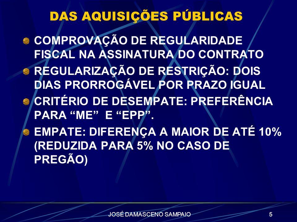 JOSÉ DAMASCENO SAMPAIO5 DAS AQUISIÇÕES PÚBLICAS COMPROVAÇÃO DE REGULARIDADE FISCAL NA ASSINATURA DO CONTRATO REGULARIZAÇÃO DE RESTRIÇÃO: DOIS DIAS PRO