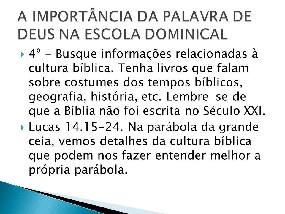 4º - Busque informações relacionadas à cultura bíblica.