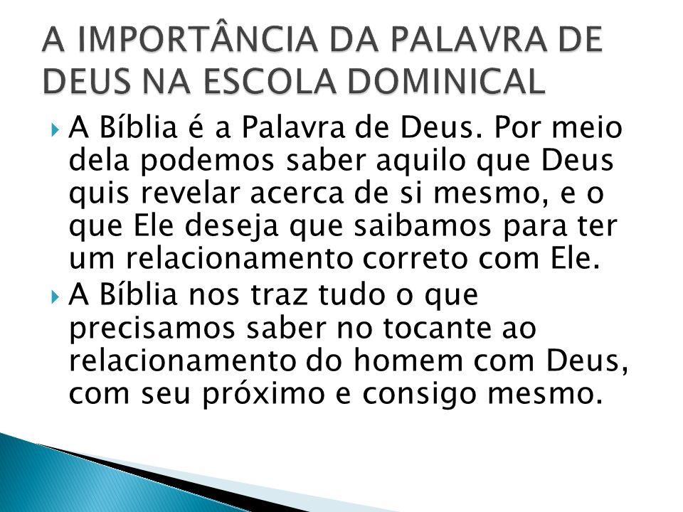 1º - Ensinar - Quando Deus decidiu revelar a si mesmo, Ele o fez de forma escrita, para que pudéssemos ler sobre Ele e os seus atos.