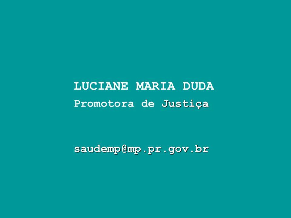 LUCIANE MARIA DUDA Justiça Promotora de Justiçasaudemp@mp.pr.gov.br