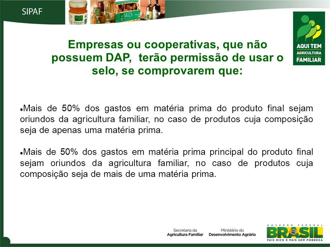 Mais de 50% dos gastos em matéria prima do produto final sejam oriundos da agricultura familiar, no caso de produtos cuja composição seja de apenas um