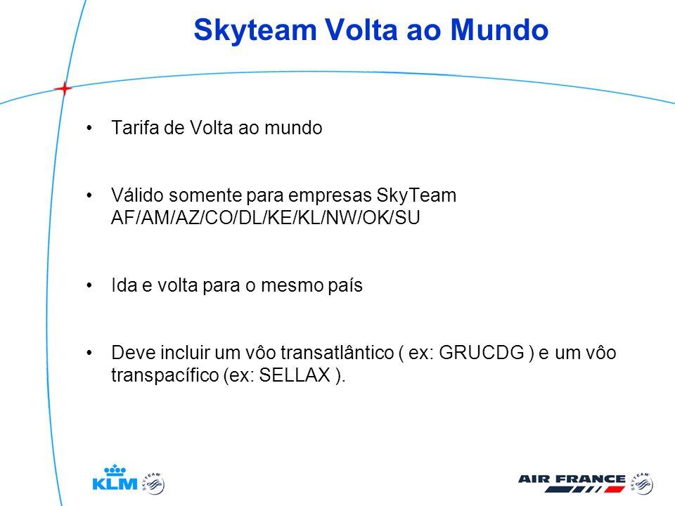 Skyteam Volta ao Mundo Tarifa de Volta ao mundo Válido somente para empresas SkyTeam AF/AM/AZ/CO/DL/KE/KL/NW/OK/SU Ida e volta para o mesmo país Deve