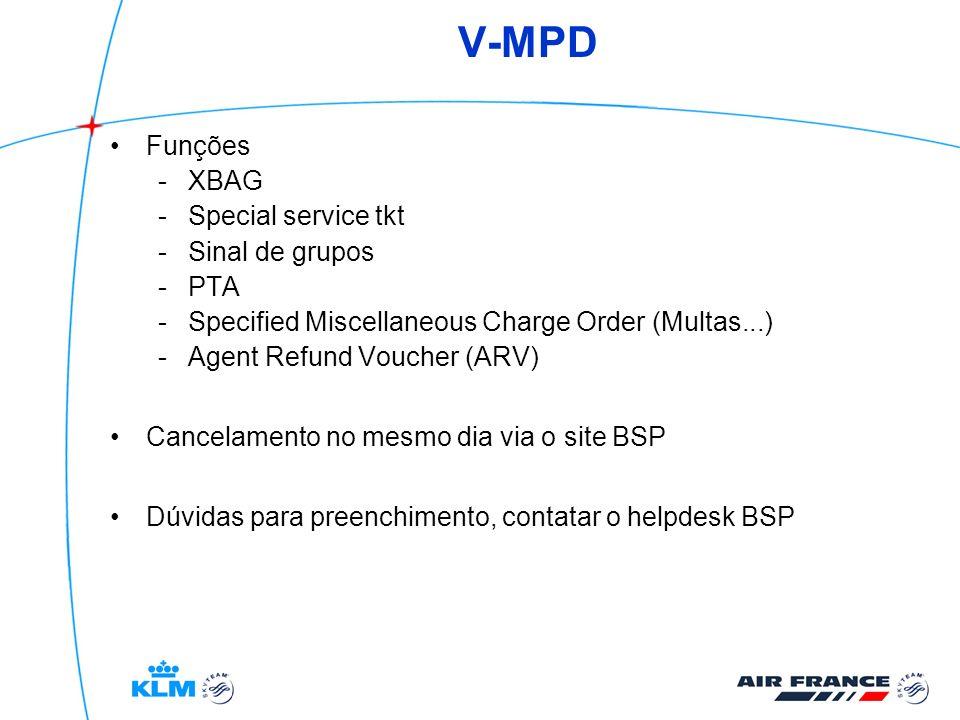 V-MPD Funções -XBAG -Special service tkt -Sinal de grupos -PTA -Specified Miscellaneous Charge Order (Multas...) -Agent Refund Voucher (ARV) Cancelame