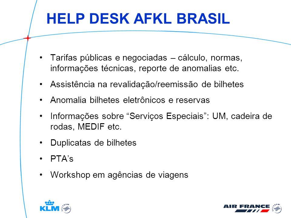HELP DESK AFKL BRASIL Tarifas públicas e negociadas – cálculo, normas, informações técnicas, reporte de anomalias etc. Assistência na revalidação/reem