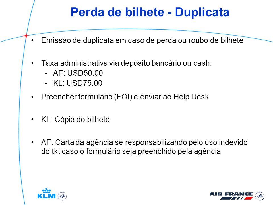 Perda de bilhete - Duplicata Emissão de duplicata em caso de perda ou roubo de bilhete Taxa administrativa via depósito bancário ou cash: -AF: USD50.0