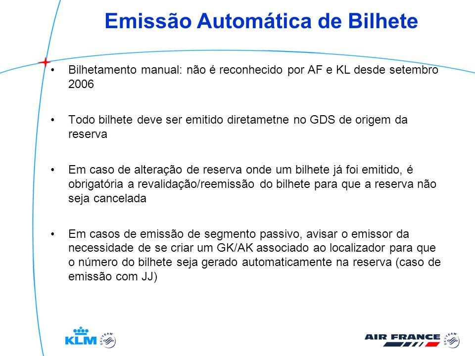 Emissão Automática de Bilhete Bilhetamento manual: não é reconhecido por AF e KL desde setembro 2006 Todo bilhete deve ser emitido diretametne no GDS