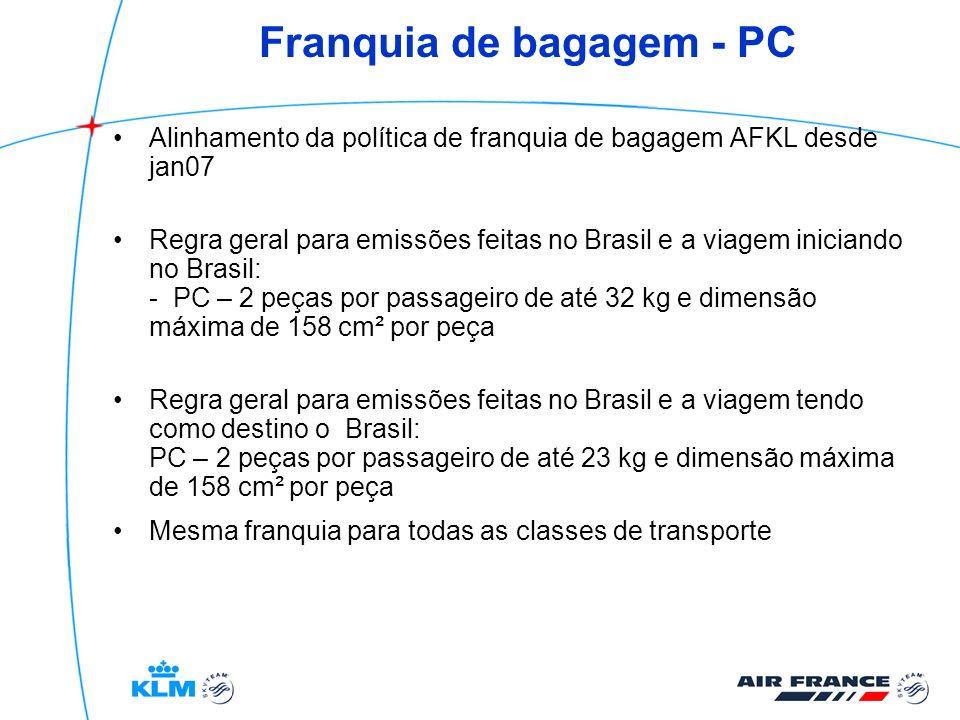 Franquia de bagagem - PC Alinhamento da política de franquia de bagagem AFKL desde jan07 Regra geral para emissões feitas no Brasil e a viagem inician