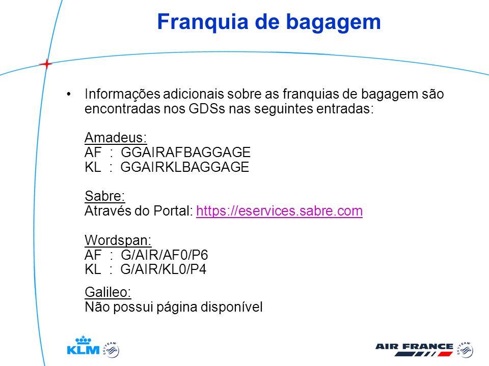 Franquia de bagagem Informações adicionais sobre as franquias de bagagem são encontradas nos GDSs nas seguintes entradas: Amadeus: AF : GGAIRAFBAGGAGE