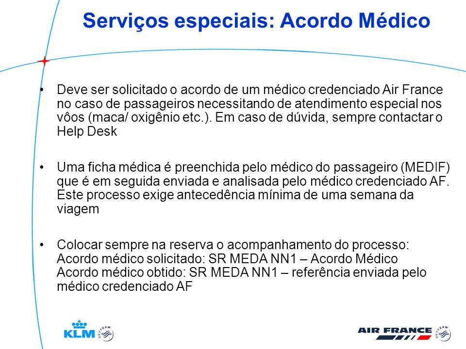 Serviços especiais: Acordo Médico Deve ser solicitado o acordo de um médico credenciado Air France no caso de passageiros necessitando de atendimento