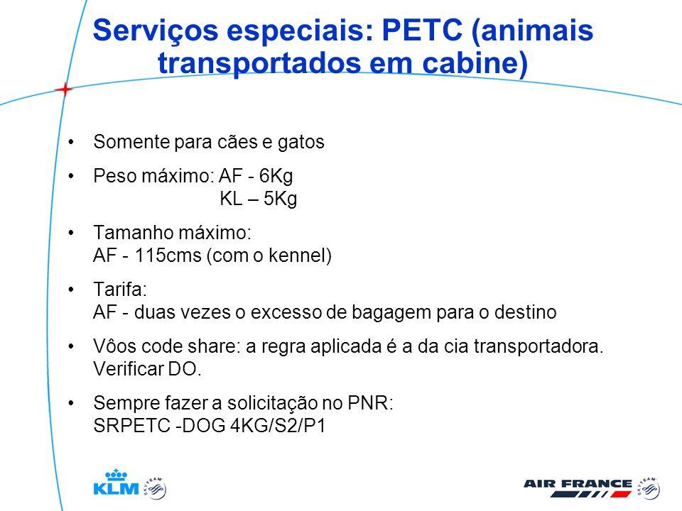 Serviços especiais: PETC (animais transportados em cabine) Somente para cães e gatos Peso máximo: AF - 6Kg KL – 5Kg Tamanho máximo: AF - 115cms (com o