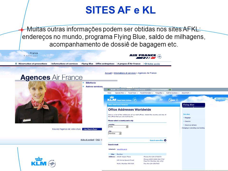 SITES AF e KL Muitas outras informações podem ser obtidas nos sites AFKL: endereços no mundo, programa Flying Blue, saldo de milhagens, acompanhamento