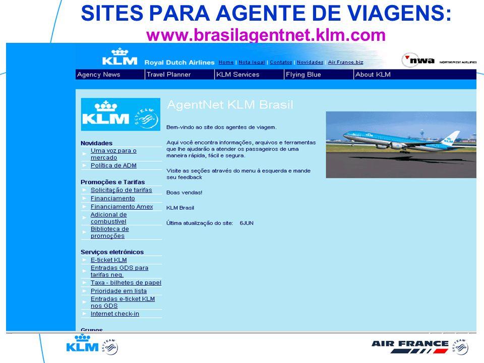 SITES PARA AGENTE DE VIAGENS: www.brasilagentnet.klm.com www.brasilagentnet.klm.com